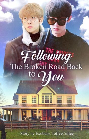 Following the Broken Road Back to You