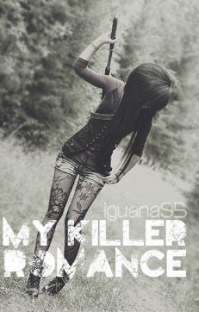 My Killer Romance by iguana95