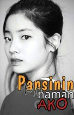 Pansinin Mo Naman Ako by Godknowsbest_28