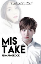 Mistake ❧ Jjk [✓] by busancharms