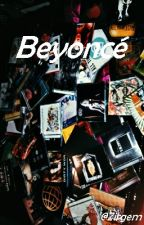 Beyoncé    Ziam [EM BREVE] by Zirgem