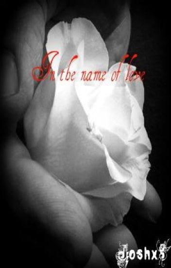 In The Name of Love <3