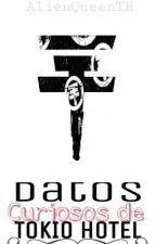 †Datos Curiosos de Tokio Hotel† (PAUSADA) by AlienQueenTH