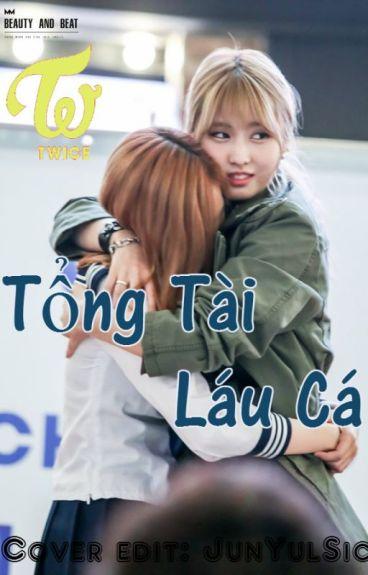 [Cover-Edit] - Tổng Tài Láu Cá - (MoMi)