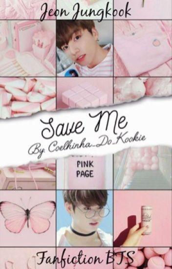 Save Me →Jeon Jeongguk← #Wattys2017