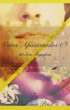 Votos Apasionados® #2 Serie Magníficos  by CarolinaGonzalez314