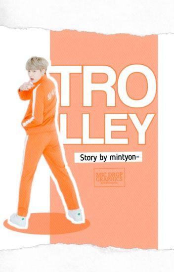 [C]Trolley▪myg