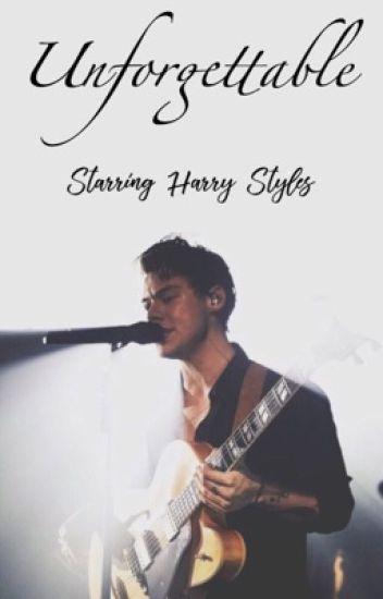 Unforgettable; starring Harry Styles