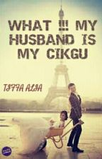 WHAT !!! MY HUSBAND IS MY CIKGU  by JihunKNK_