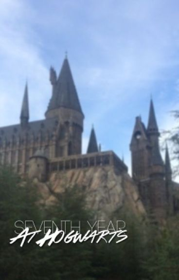 7th year at Hogwarts ▹HP