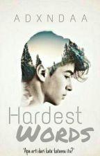 Hardest Words by adxndaa