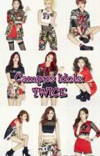 Campus Idols: Twice! by Koreanism_infires017