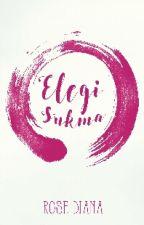ELEGI SUKMA by rosediana88