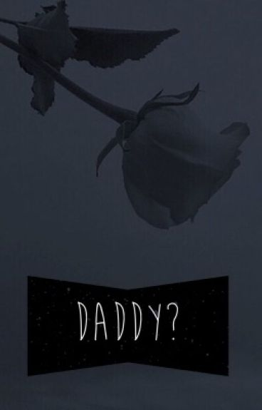 Daddy? J.S (on hold)