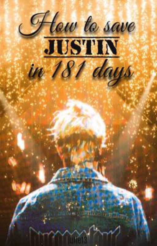 How To Save Justin in 181 Days (Short Story) by julie13