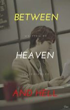 BETWEEN HEAVEN AND HELL [Cho Kyuhyun Fanfiction] by monstar001126