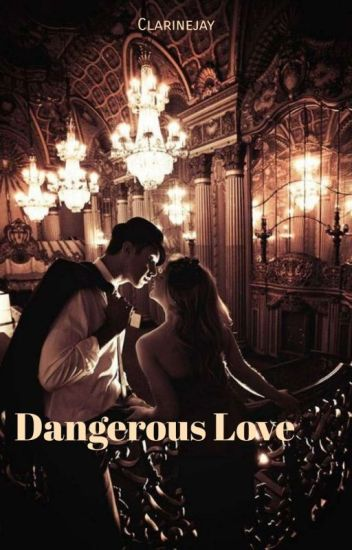 Dangerous Love [IN REVISIONE]