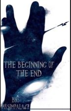 The Beginning of The End  by MrsImpala67