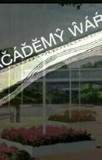 Otachi Academy Wars (Anime Story) by Ace_Blaze