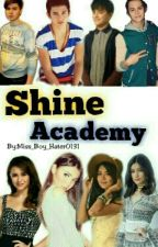 Shine Academy (On Going) by Mystical_Ace31
