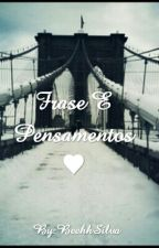 Frases E Pensamentos ♥ by BeehhSilva