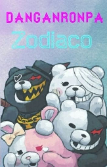 DanganRonpa Zodiaco