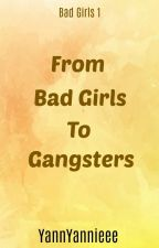 From Bad Girls To Gangsters (Editing) by YanaAycelie