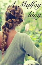 A Malfoy lány//BEFEJEZETT// by queen_of_jotunheim