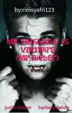 My Husband Is Vampire (Mr.bieber) by RiniSyafri123