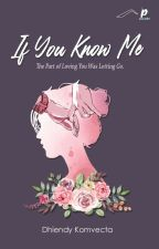 If You Know Me by Dhiendy_