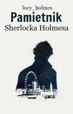 Pamiętnik Sherlocka Holmesa  by lucy_holmes