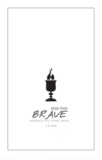 (Book Four) Brave {CLP SERIES}