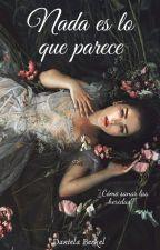 Nada es lo que parece (3/3)#PNovel by DanielaS17