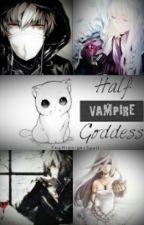 Half Vampire Goddess (Wizard Town's Sequel) by TheMidnightSpell