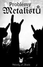 Problémy metalistů ✔ by Melody_of_Black