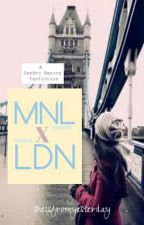 MNL X LDN (Sandro Marcos Fanfic) [ON GOING] by sheisfromyesterday