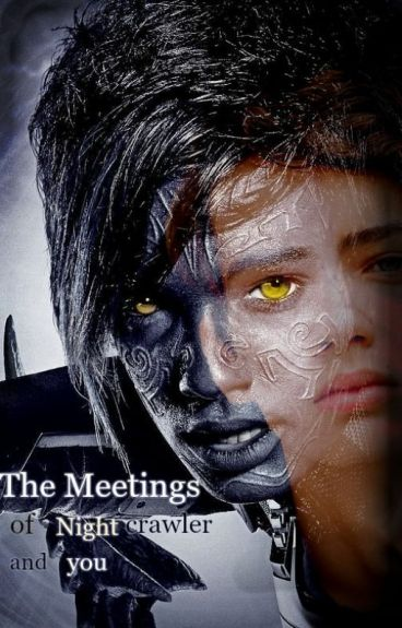 The meetings of Nightcrawler and You
