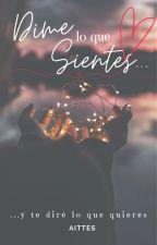Dime Lo Que Sientes  by aittes