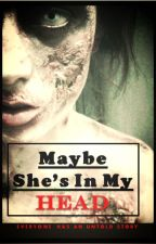 Maybe She's In My Head by MichelleBarbosa
