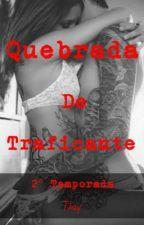 Quebrada de traficante 2ª by thaay1_silva