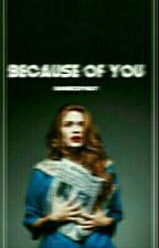 Because Of You || Stydia by bangerzbymiley