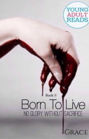 Born To Live by DivineReaderz