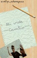 Mi Vida Cambia  by evelyn_adexeynau