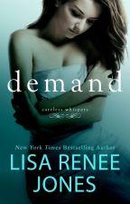 Demand (Careless Whispers #2) by LisaReneeJones
