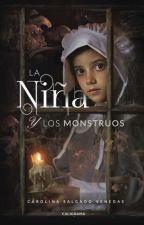 LA NIÑA Y LOS MONSTRUOS    (Libro I serie la niña y los monstruos) by ninastyxx