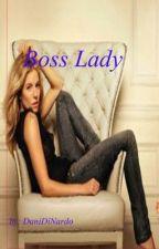Boss Lady by DaniDiNardo