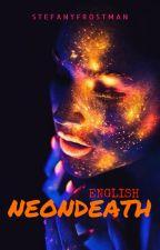 Neondeath ✔ by sapricorn