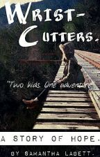 Wristcutters: A Story About Hope. by Unapologetically_Me