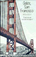 Adiós, San Francisco by Irrawaddy