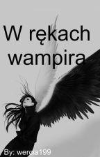 W rękach wampira by wercia199